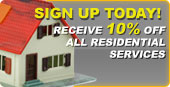 Sign up today to receive 10% off to all Residential Services